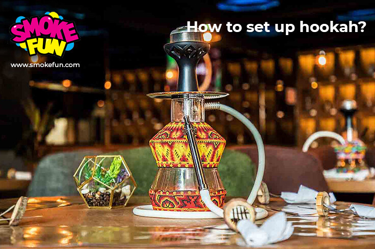 How to set up hookah?
