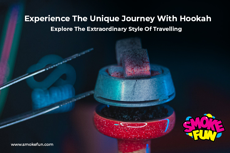 Experience the unique journey with hookah