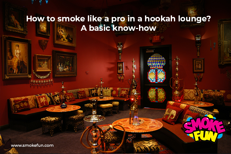 How to smoke like a pro in a hookah lounge? A basic know-how
